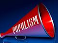Populism bullhorn